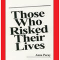 "Anna Poray's ""Those Who Risked Their Lives"" gained much needed Index"